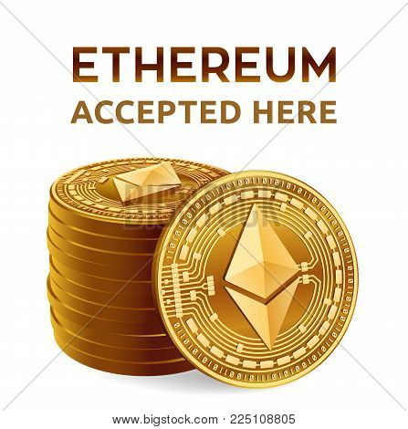 Ethereum. Accepted sign emblem. Crypto currency. Golden and silver coins with Ethereum symbol isolated on white background. 3D isometric Physical coins with text Accepted Here. Vector illustration