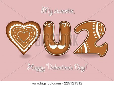Love you too. Gingerbreads letter U, number 2 and heart with white cream decor. My sweetie, Happy Valentines Day. Illustration