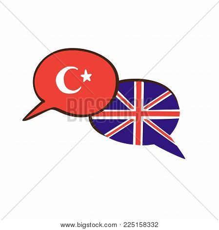 Vector illustration with two hand drawn doodle speech bubbles with national flags of Turkey and the United Kingdom . Modern design for foreign language course, classes, school or translation agency.
