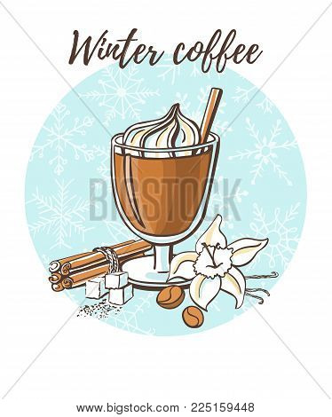 Winter coffee. Vector illustration with hot drink, beans, vanilla flower and cinnamon sticks. Hand drawn doodle cup with beverage on blue circle with snowflakes. Recipe card, poster or menu design.