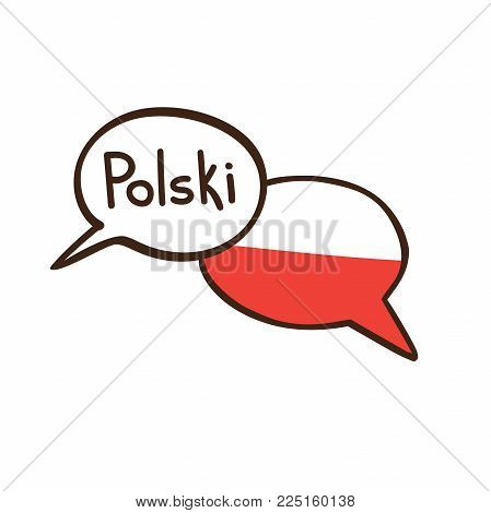 Vector Illustration With Two Hand Drawn Doodle Speech Bubbles With A National Flag Of Poland And Han