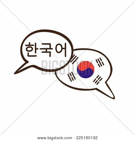 Vector Illustration With Two Hand Drawn Doodle Speech Bubbles With A National Flag Of South Korea Of