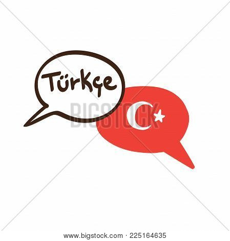 Vector Illustration With Two Hand Drawn Doodle Speech Bubbles With A National Flag Of Turkey And Han