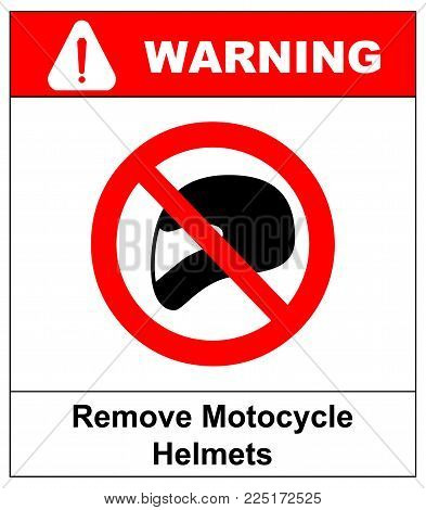Remove motorcycle helmets icon symbol protection and prohibition, should not wear helmet in the room or area. Warning banner with text.