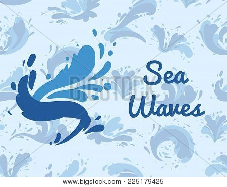 Sea Waves Poster With Water Splash Element. Summer Rest And Marine Leisure, Natural Nautical Design