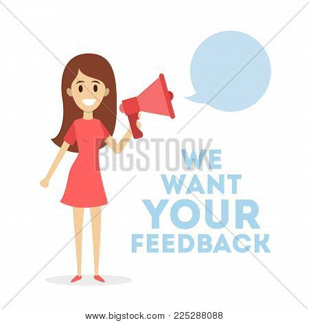 We want your feedback. Woman with megaphone with speech bubble.