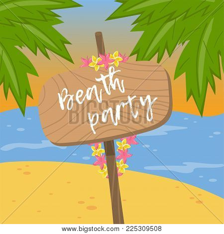 Beach party wooden road board sign on tropical background colorful vector Illustration in cartoon style.