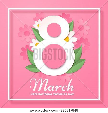 8 March. International Women's day greeting card with decor of paper cut spring flowers, leafs. Number 8 in the style of cut paper. Applicable for web banner, flyer, cards and invitation.