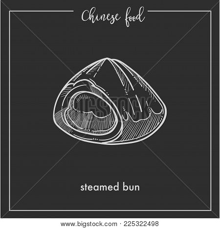 Chinese food steamed bun chalk sketch icon for China cuisine menu. Vector Asian restaurant steamed bun bread isolated on black background for Chinese restaurant premium design or recipe template