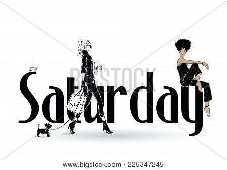 Saturday with fashion girl in sketch style. Vector illustration