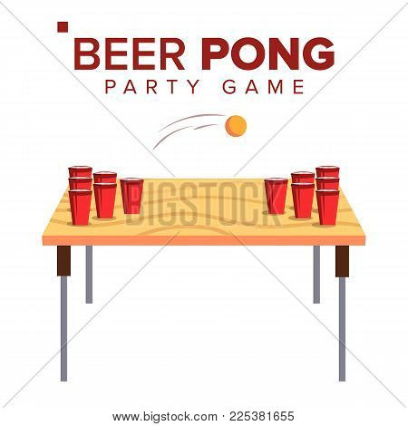 Beer Pong Game Vector. Alcohol Party Game. Red Cups And Ping Pong Ball. Isolated Flat Illustration