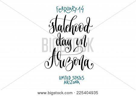 February 14 - Statehood Day In Arizona - United States Arizona, Hand Lettering Inscription Text To W