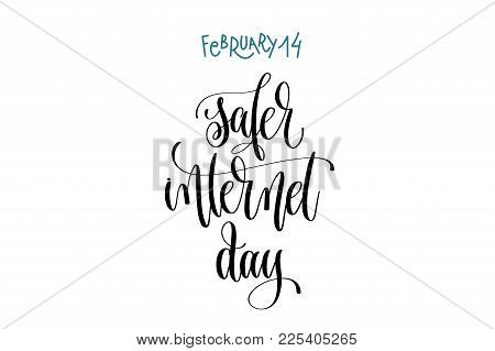 February 14 - Safer Internet Day - Hand Lettering Inscription Text To World Winter Holiday Design, C