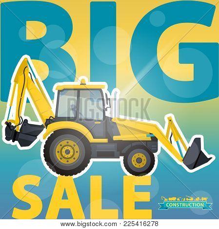 Big Excavator Sale. Bagger Discount Background. Design Template. Digger Label. Construction Machiner