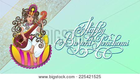 Happy Basant Panchami - Greeting Card To Indian Holiday With Goddess Saraswati Sits On The Lotus Lot