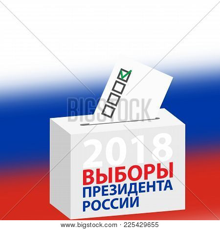 Elections Of The President Of Russia Vector Illustration. Day Of The Election Of The President Of Th