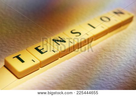 Cleckheaton, West Yorkshire, Uk: Scrabble Board Game Letters Spelling The Words Tension, 1st June 20