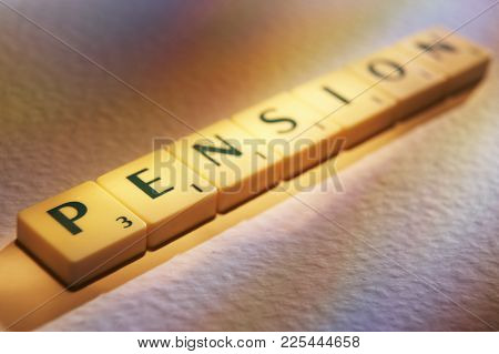 Cleckheaton, West Yorkshire, Uk: Scrabble Board Game Letters Spelling The Word Pension, 1st June 200
