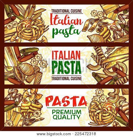 Pasta And Spaghetti Banner Of Italian Cuisine Dish. Penne, Farfalle And Spaghetti, Cannelloni, Fusil