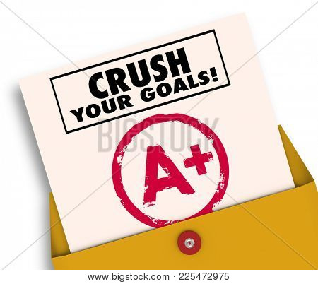 Crush Your Goals Grade Report Card 3d Illustration
