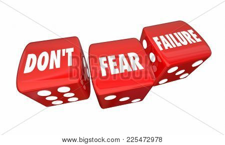 Dont Fear Failure Roll Dice Take Chance 3d Illustration