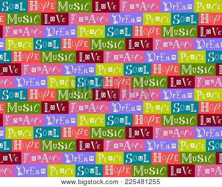 Seamless Pattern Collage With Bright Colorful Background And Lettering Of Positive Words Soul, Peace