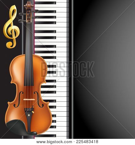 Piano And Violin Realistic Musical Instruments, Golden G Clef And Space For Text. Music Design Vecto