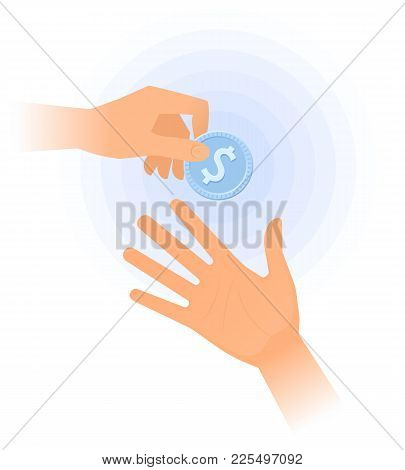 One Hand Passes To The Other The Coin. Flat Vector Illustration Of One Hand Holding A Silver Dollar