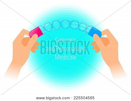 Genomic Personalized Medicine. Flat Vector Illustration Of Hands Holding A Pill With Dna Spiral. Mod
