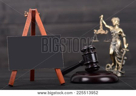 Law And Justice, Legality Concept, Blackboard, Judge Gavel And Lady Justice On Wooden Background.