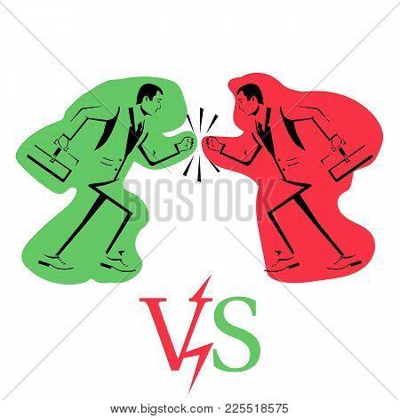 Business Conflict. Disagreements Of People. Versus Concept. Two Businessmen Collided In Battle. Deba