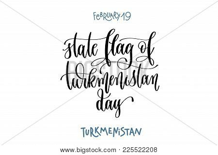 February 19 - State Flag Of Turkmenistan Day -  Hand Lettering Inscription Text To World Winter Holi
