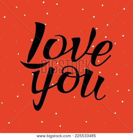 Letters Hand Drawing On Polka Dot Pattern, For Love Themes. Word Love, You. Color Black, Red, White.