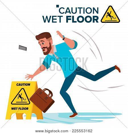 Man Slips On Wet Floor Vector. Modern Businessman. Situation In Office. Danger Sign. Clean Wet Floor
