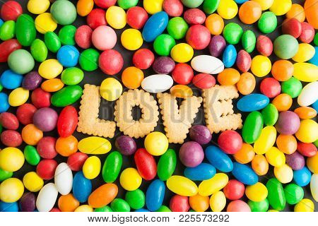Concept Of Candies Love, Colorful Candies With Cookies, Overhead View