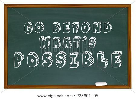 Go Beyond Whats Possible Chalkboard Saying Attitude 3d Illustration