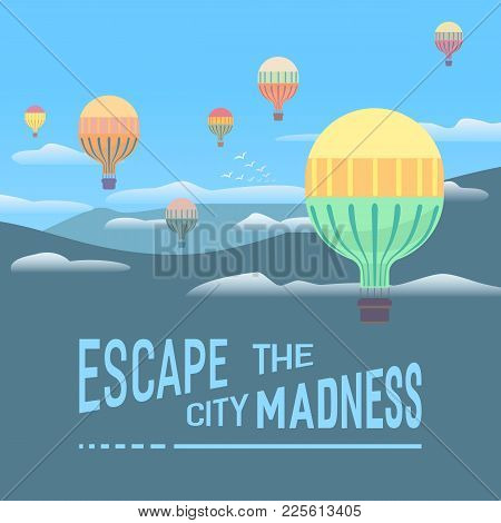 Motivation Quote. Escape The City Madness. Hand Drawn Retro Style Letters. Abstract Mountains Range