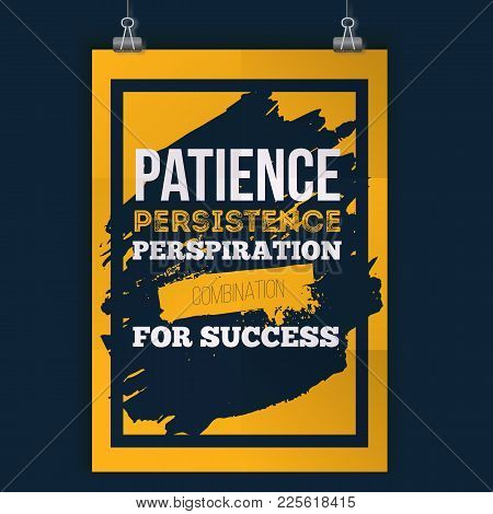 Patience Persistance Typography Recipe For Success. Rough Poster Design. Vector Phrase On Dark Backg
