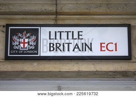 London, Uk - August 11th 2017: A Street Sign For Little Britain In The City Of London, On 11th Augus