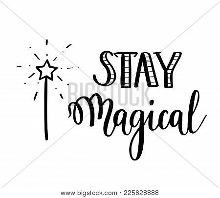 Stay Magical Vector Calligraphy Motivational Quote Design
