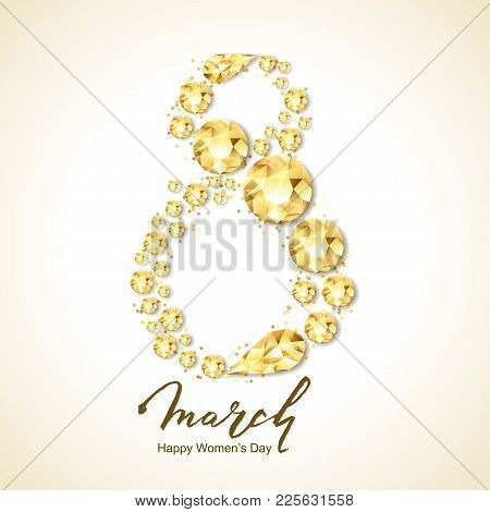 8 March Vector Greeting Card, International Women's Day. Number Eight With 3D Gold Diamonds, Gems, J