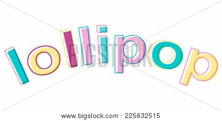 Word Lollipop Minimalistic Style Colorful Letters Vector Candy Logo Symbol Sign Lollipop