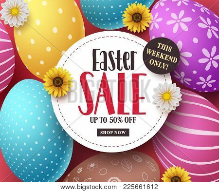 Easter Sale Vector Banner With Colorful Easter Eggs, Flowers And Sale Text In White Space. Easter Ba