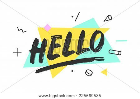 Hello. Banner, Speech Bubble, Poster And Sticker Concept, Memphis Geometric Style With Text Hello. I