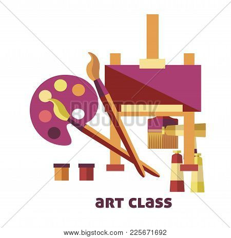 Art Class Equipment To Create Pictures Promo Poster. Wooden Easel With Blank Canvas, Tubes Of Paint,