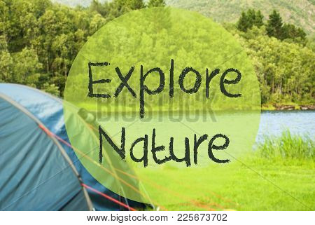 English Text Explore Nature. Camping Holiday In Norway At Lake Or River. Green Grass And Forest In B