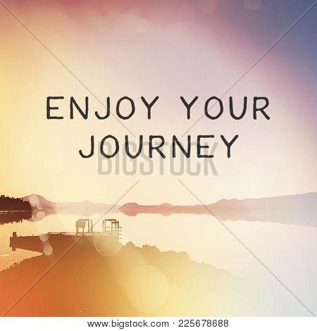 Quote - Enjoy your journey