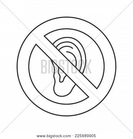 Forbidden Sign With Ear Linear Icon. No Overhear Prohibition. Stop Contour Symbol. Without Noise. Th