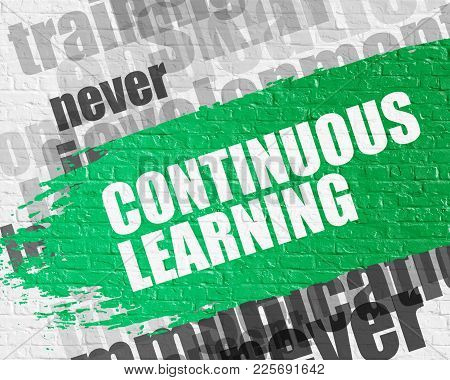 Business Education Concept: Continuous Learning - On The Brick Wall With Word Cloud Around. Modern I