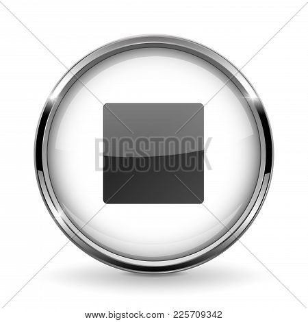 Round 3d Button With Metal Frame. Stop Icon. Vector 3d Illustration Isolated On White Background